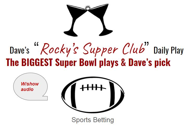 The Big Game's biggest bets & Dave makes his play