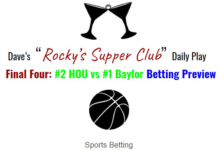 Early Final Four Betting Preview: No. 2 HOU vs No. 1 Baylor