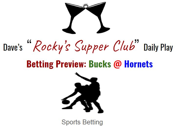 Bucks @ Hornets: Betting Preview