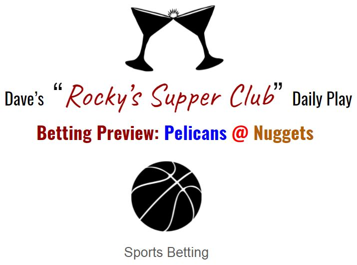 Pelicans @ Nuggets: Betting Preview