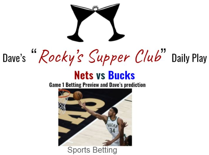 Bucks @ Nets: Game 1 betting preview + Dave's prediction