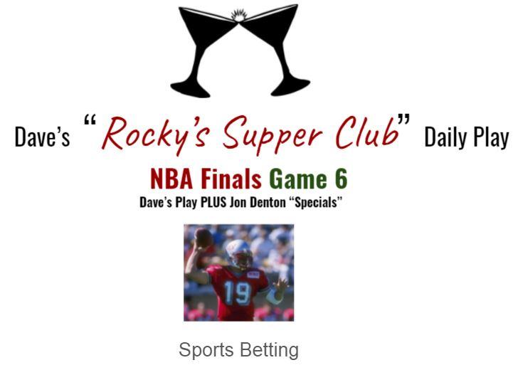 """NBA Finals Game 6: Dave's play + Jon Denton """"Specials"""""""
